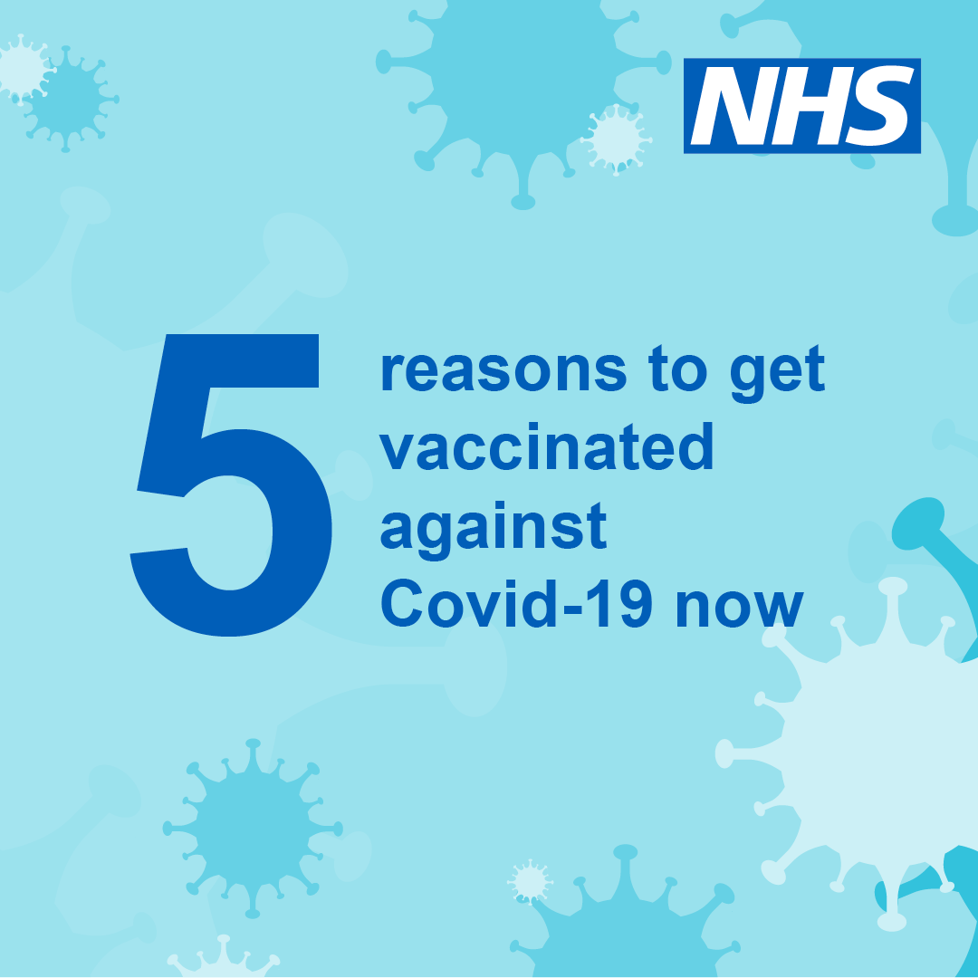 Book your first or second dose of the Covid vaccine, visit nhs.uk/covidvaccine